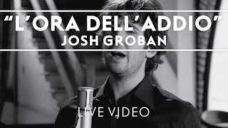 Josh Groban - L'Ora Dell'Addio Performance Clip [Live]