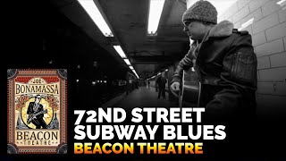 72nd Street Subway Blues - Joe Bonamassa Beacon Theatre Live From New York