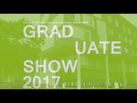 Faculty of Creative and Cultural Industries Graduate Show 2017