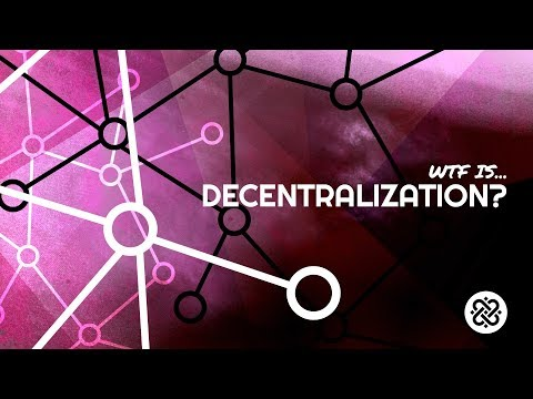 What is Decentralization?