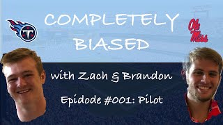 Completely Biased with Zach & Brandon | Episode #001:  Pilot