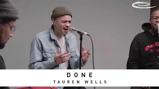 TAUREN WELLS - Done: Song Session