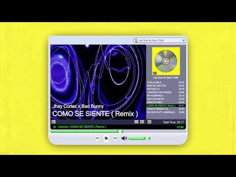 Bad Bunny - Como se siente remix  (feat. Jhay Cortez)
