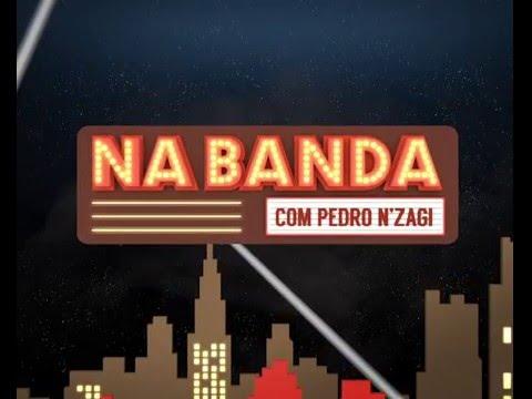 Na Banda com Pedro N´Zagi - BandaTV