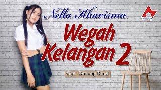 Nella Kharisma   Wegah Kelangan 2 [OFFICIAL]