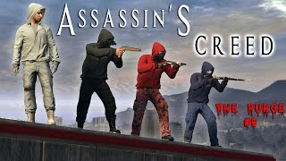 GTA 5 Online: The Purge #9   ASSASSIN'S CREED