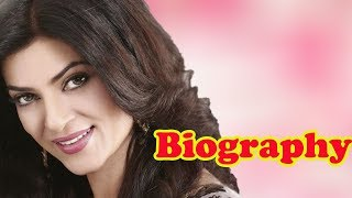 Sushmita Sen - Biography - Download this Video in MP3, M4A, WEBM, MP4, 3GP