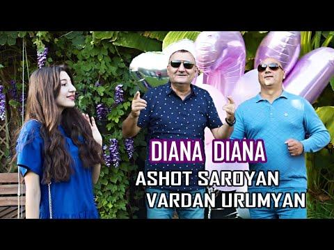 Ashot Saroyan & Vardan Urumyan - Diana Diana
