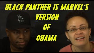 Black Panther Is Marvel's Version of Obama; K!llmonger is Our Hero