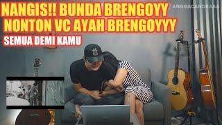 SAMPAI NANGIS!! REAKSI ISTRI/BUNDA BRENGOY NONTON VIDEO CLIP SEMUA DEMI KAMU