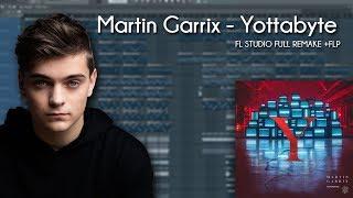 Martin Garrix - Yottabyte [FL STUDIO FULL REMAKE] +FLP