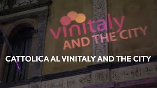 Cattolica al Vinitaly & The City
