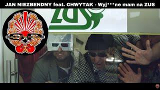 Troche na wesolo:JAN NIEZBENDNY feat. CHWYTAK – Wyj***ne mam na ZUS
