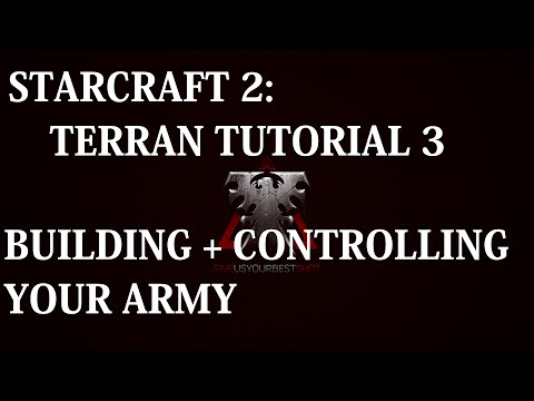 Starcraft 2: Beginner Guides - Terran Tutorial 3 (Building And Controlling An Army) Mp3