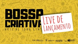 Live de Lançamento do Projeto Bossa Criativa