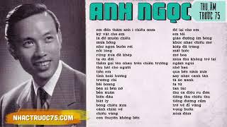 Anh Ngọc và những bài nhạc tiền chiến hay nhất (Thu âm trước 1975)