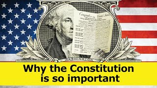 Why the Constitution  is so important