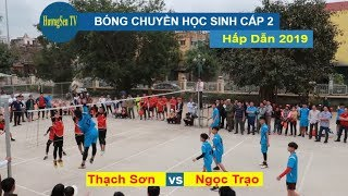 Bóng chuyền học sinh cấp 2 Huyện Thạch Thành 2019   Thạch Sơn  & Ngọc Trạo