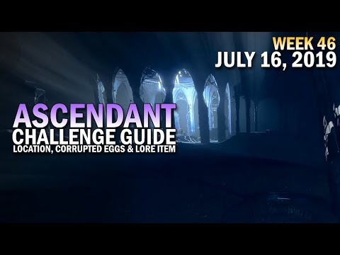 Ascendant Challenge Solo Guide July 16, 2019 - Corrupted Eggs & Lore Location (Week 46)
