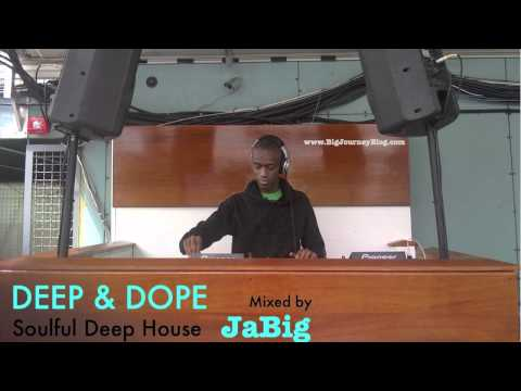 Soulful House Music Playlist DJ Mix by JaBig [DEEP & DOPE #82]
