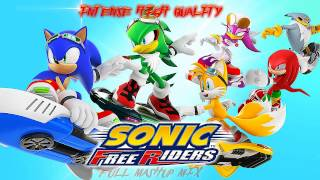 Sonic Free Riders ''FREE'' MASHUP [Crush 40,Chris Madin,Fly Higher] (INTENSE HIGH QUALITY)