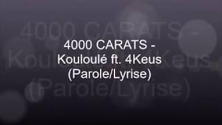 4000 CARATS Ft 4keus Kouloulé (ParoleLyrise)