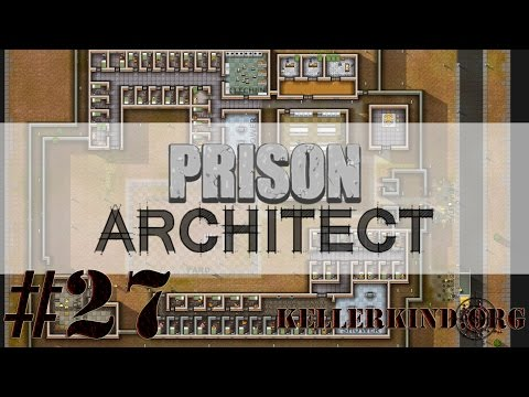 Prison Architect [HD] #027 – Fast fertig★ Let's Play Prison Architect