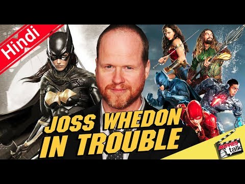 Joss Whedon In Trouble For Justice League [Explain In Hindi]