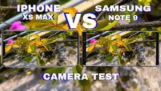 iPhone XS Max Vs Samsung Galaxy Note 9 Camera Test