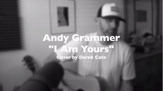Andy Grammer I Am Yours (cover By Derek Cate)