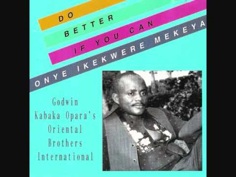Ijemana Iyomana - Godwin Kabaka Opara's Oriental Brothers International