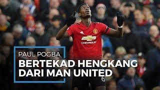 Paul Pogba Masih Bertekad untuk Segera Hengkang dari Manchester United