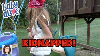 Baby Alive Gets KIDNAPPED!