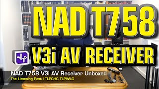 NAD T758 V3i AV Receiver Unboxed   The Listening Post   TLPCHC TLPWLG