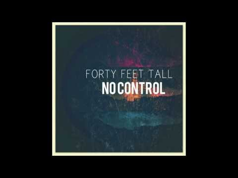 Forty Feet Tall-No Control