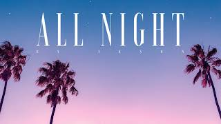 Ikson   All Night (Official)