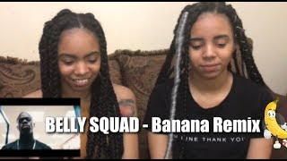 Belly Squad   Banana Remix (REACTION)