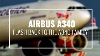 The Rise & Fall Of The A340 Family