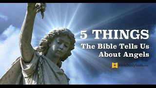 5 Things the Bible Tells Us about Angels