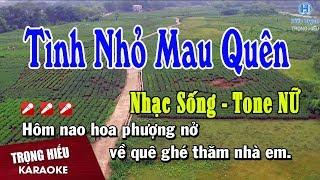 karaoke-tinh-nho-mau-quen-tone-nu-nhac-song-tinh-nho-mau-quen-karaoke-beat-nu