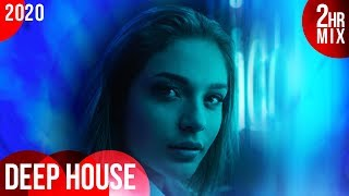 ♫ Deep House Essentials 2020 (2-Hour Mix) ᴴᴰ