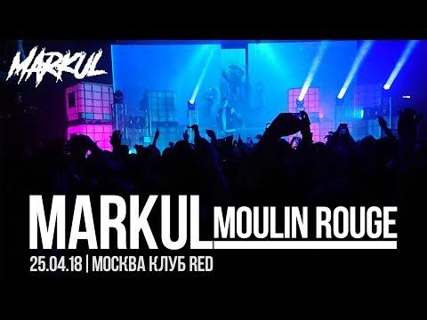 MARKUL – Moulin Rouge | Клуб RED Москва 25.04.18