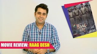 Movie Review Raag Desh  Kunal Kapoor Amit Sadh And Mohit Marwah