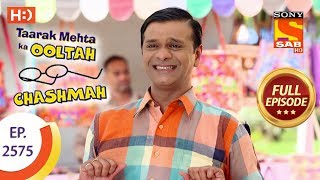 Taarak Mehta Ka Ooltah Chashmah - Ep 2575 - Full Episode - 12th October, 2018