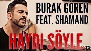 Haydi Söyle - Burak Gören Feat. ShaMand Cover