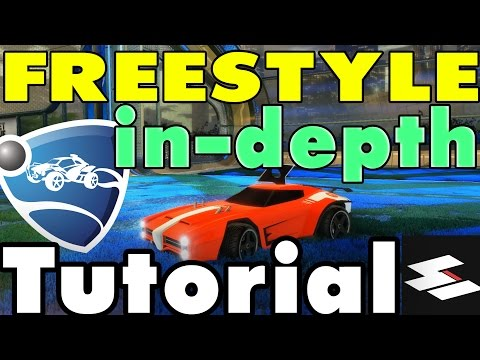 In-Depth Freestyle Guide - Beginner to Expert [Rocket League Tutorial]