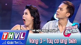 THVL | Hoán đổi Cặp đôi   Tập 4 | Vòng 3: Tùy Cơ ứng Biến