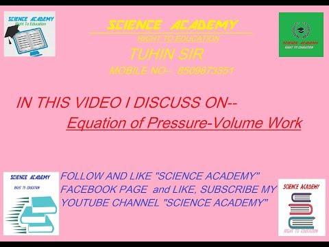 THERMODYNAMICS----EQUATION OF PRESSURE-VOLUME WORK IN THERMODYNAMICS