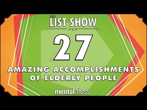 27 Amazing Accomplishments of Elderly People  - mental_floss List Show Ep. 447