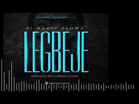 DJ Magic Flowz – LEGBEJE (Official Audio)